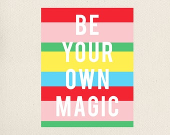 Be Your Own Magic Print, PRINTABLE