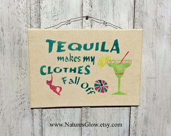 Tequila Sign, Tropical Bar Sign, Tequila Makes My Clothes Fall Off, Funny Bar Sign, Home Bar Decor, Tequila Gift, Bar Signage, Tequila Decor