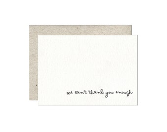 We Can't Thank You Enough letterpress card - single
