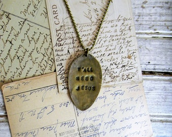 """Spoon Necklace, Stamped Spoon Necklace """"Y'all Need Jesus"""" Spoon Jewelry, Silverware Jewelry Southern Quote Necklace, Vintage Patina Necklace"""
