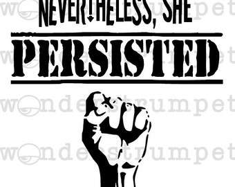 Nevertheless She Persisted Stencil