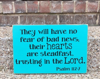 They Will Have NO Fear Psalm 112:7 ~Cancer Survivor Gift ~Gift For Cancer Patient ~Trust The Lord ~Do Not Fear~Bible Verse Sign~Do Not Worry