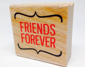 Friends Forever Rubber Stamp, Wood Block Stamp, Whimsical, almost 1.5 inches x 1.5 New