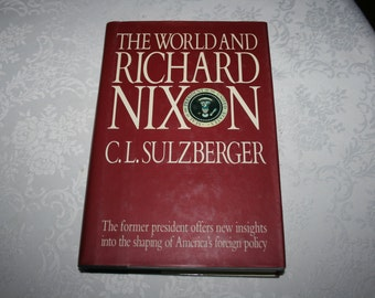 """Vintage Hard Cover Book with Dust Jacket """" The World and Richard Nixon """" By C. L. Sulzberger 1987"""
