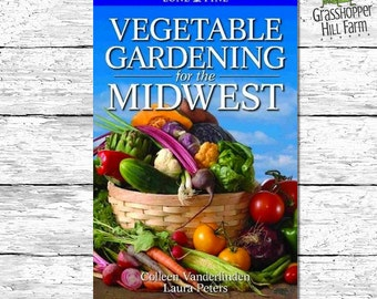 Vegetable Gardening for the Midwest. Gardening Book Signed by the Author