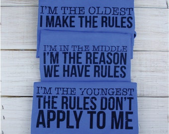 Sibling Shirts Set of 3: Oldest - Rule Maker, Middle - Reason For Rules, Youngest - Rules Don't Apply - Set of 3