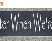 ON SALE TODAY Life Is Better When We're Together  Wood Sign Upc
