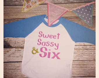 sweet sassy and six sassy and six sassy & six sixth birthday shirt birthday shirt