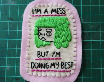 Hand Embroidered Patch I'm A Mess But I'm Doing My Best Green Pale Pink