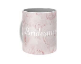 "Blush Pink ""Bridesmaid"" Mug, wedding bridal cup, floral print, gift for bridesmaid, bridesmaid gift, , destination wedding- 1610PKBRIDESMAID"