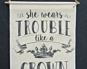 Trouble Canvas Banner, Crown Wall Hanging, Hanging Flag, Typography Banner