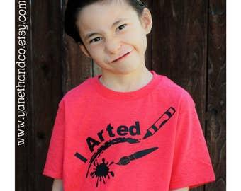 I Arted Kids Shirt,I art kids shirt,I arted tshirt,Art tshirt,red kids art shirt, crayon shirt, paint brush shirt, fun shirt, funny shirt
