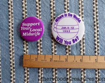 2  Women's Rights Cause Buttons 1990's  Support Your Local Midwife and Conference in Washington DC ERA Pinback Buttons  NOW
