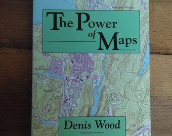 The Power of Maps by Denis Wood The Guilford Press