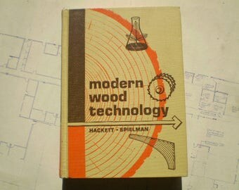 Modern Wood Technology - 1968 - by Donald F. Hackett & Patrick E. Spielman - Signed by Author - Illustrated