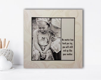 Friend Sister Daughter Card - No matter how hard you try, you will still end up like your mother