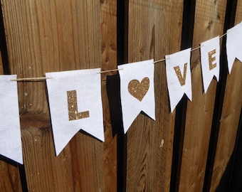 White and gold glitter LOVE bunting / flags - made from wool blend felt, perfect for engagments, weddings and celebrations