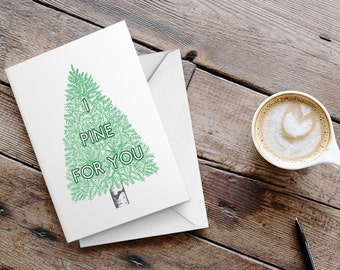 Funny Valentine's Card 'I pine for you'