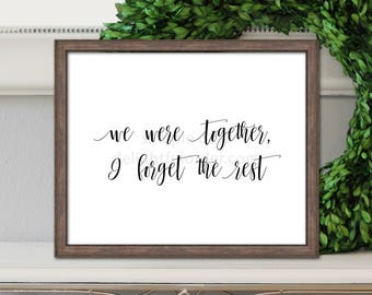Digital - 8x10, We Were Together, Wall Art Sign, Farmhouse, Wall Art, JPEG Digital File, Instant Download - You Print
