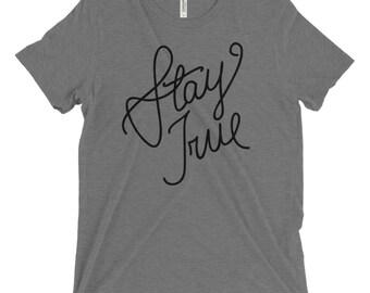 Stay True Tshirt
