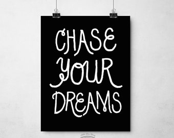 Chase Your Dreams, Art Print, Hand Drawn, Inspirational, Motivational Quote,Home decor, Instant Download, Printables by Little Miss Missy