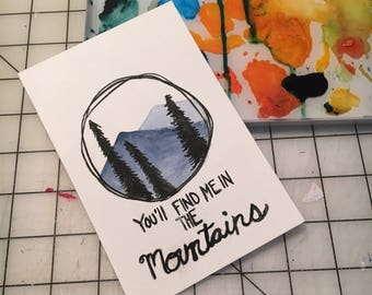 You'll Find Me In The Mountains / Postcard / 4 x 6 / Hand lettering