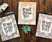 He Will Series - Set Of 3 Hand Lettered Prints - Neutral colors + floral brush lettering - bible verse, scripture, inspirational, encourage