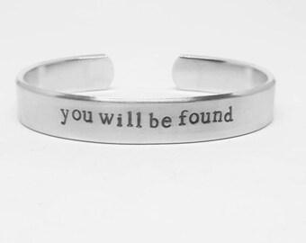 You will be found: Hand Stamped Aluminum Dear Evan Hansen cuff bracelet by fandomonium