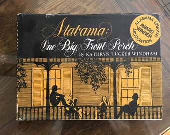 Alabama: One Big Front Porch, Kathryn Tucker Windham, Vintage Alabama book, Alabama stories, autographed copy, signed copy