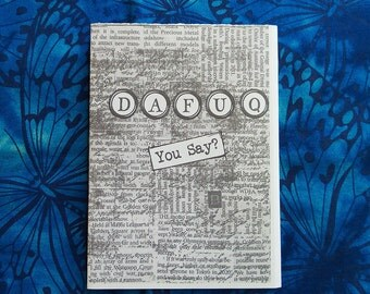 DAFUQ You Say? - A6 Zine of Overheard Quotes