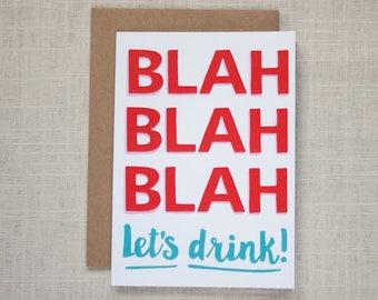 Blah Blah Blah Let's Drink