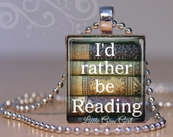 Book Lover Necklace I'd Rather Be Reading Scrabble Pendant - Bookworm  Book Lover Book Club Reading Librarian Teacher Gift