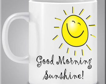 Good Morning Sunshine! Coffee Tea Mug Custom Name Date 12 ounce Dishwasher safe Vibrant colors