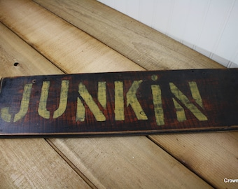 Junkin Sign - Wooden - Painted - Home Decor - Handmade - Salvaged Wood
