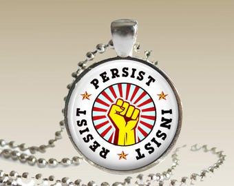Resist Persist Insist Necklace/ Resist Necklace/ Protest Jewelry/ Raised Fist Necklace/Women's March N156