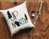 Up North Pillow - Cabin Pillow, Lake House, Camping, Home Decor, Mothers Day, Fathers Day, State Pillow, Wisconsin