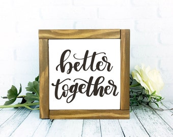 Better Together Sign, Framed Wood Rustic Hand Painted Home Decor, 7 x 7 Handmade Wall Hanging, Wedding Decor Gallery Wall
