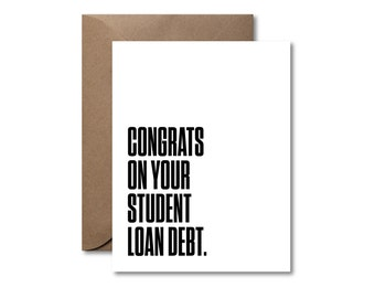 Congrats on Your Student Loan Debt  |  Letterpress Graduation Card