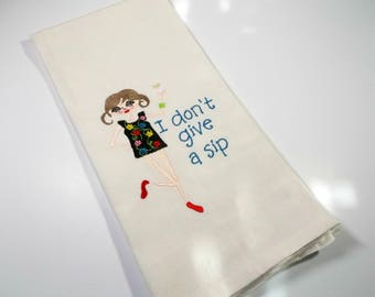 Funny Wine Towel - I don't give a sip  - Kitchen Towel - Embroidered Kitchen Towel - Gift Under Ten Dollars- Hostess Gift - wine lover gift