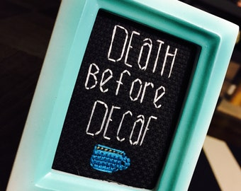 Mini Gradient Teal Framed Cross Stitch - Death Before Decaf