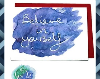 Digital Download Printable Card:  Believe in Yourself Watercolour