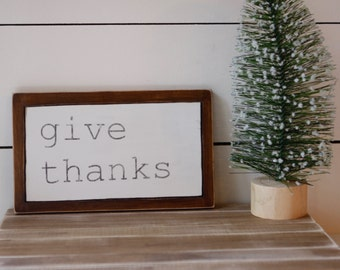 GIve Thanks Sign / Farmhouse Sign / Thanksgiving Sign /Rustic Fall Decor / Thanksgiving Decor /