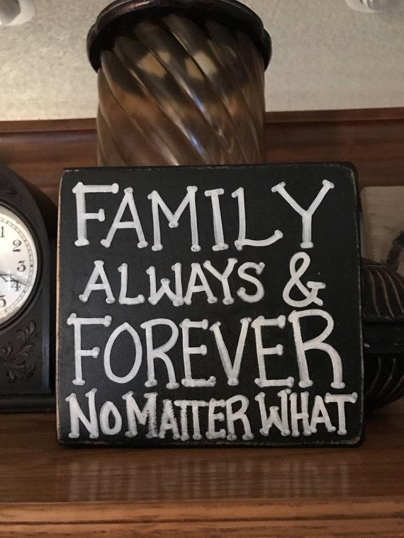 Family Forever: Family Always & Forever No Matter What Wood Shelf Sitter