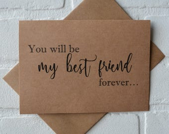 You will be my BEST FRIEND forever PERSONAL attendant card Bridesmaid Proposal Be My bridesmaid card friend bridal card best friend wedding
