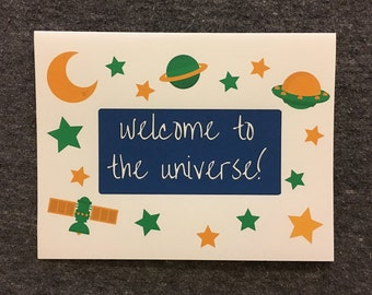 Welcome to the Universe (Gender-Neutral): 4x6 Card