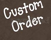 Custom Bulk Order for Madeline