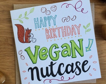 Vegan Nutcase Happy Birthday Card - Vegan Birthday card - Eco Friendly