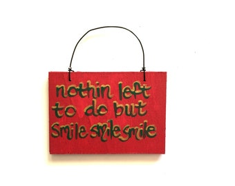 Grateful Dead Christmas Ornament - He's Gone Song Lyric Art - Nothing Left To Do But Smile Smile Smile - Small Sign