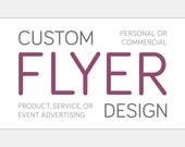 Custom FLYER Design | Personalized Graphic Design | Small Medium Large Oversize | Marketing Advertising Announcement