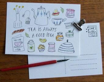 Tea postcard/ tea lover greeting card / cute tea illustration / gift for tealovers /A6 / teapot/teacups /cups of tea/Mangomini/tea is always